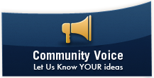 Community Voice - Let Us Know YOUR Ideas